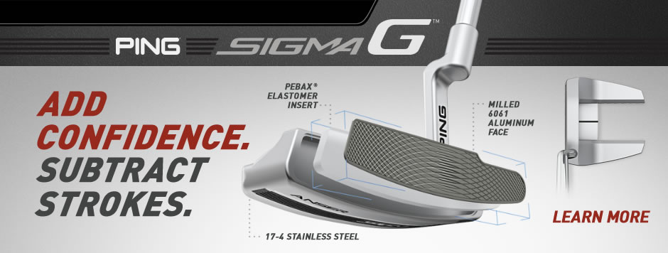 Add confidence & subtract strokes with the new Sigma G putter series. Made from 17-4 stainless steel with a milled 6061 aluminum face backed by a Pebax elastomer insert. Click to view all 16 models.